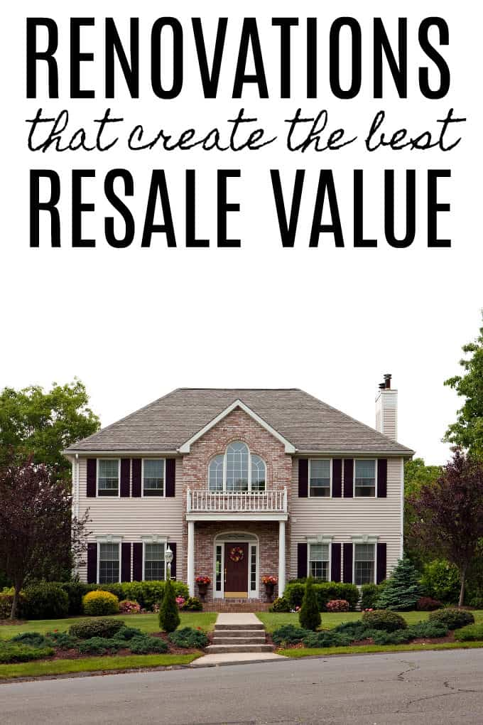 Renovations That Create the Best Resale Value - Spend wisely and sell quickly with these simple tips!