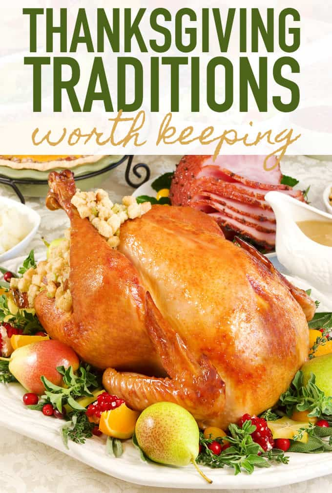 Thanksgiving Traditions Worth Keeping - Ideas for you to consider as you ramp up for this year's festivities!