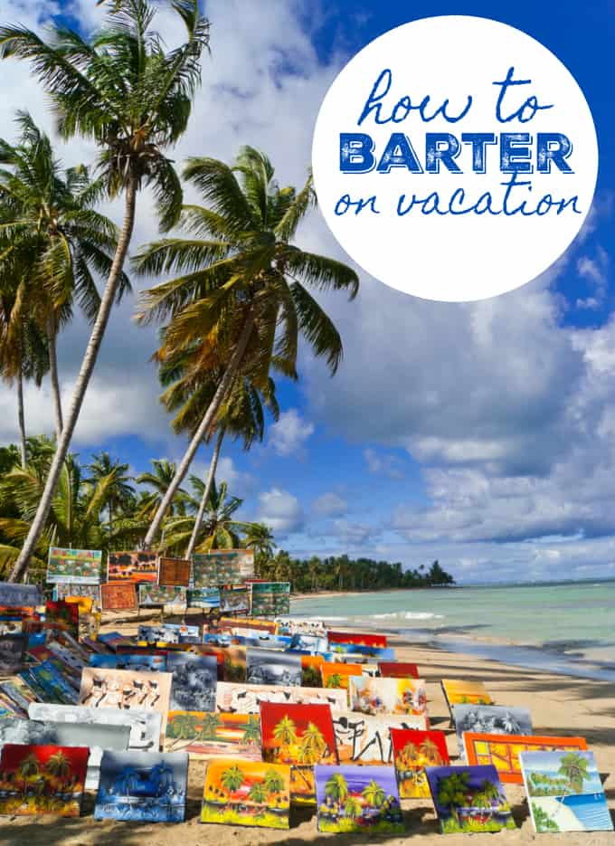 How to Barter on Vacation - Save a few bucks and get the most bang for your buck!