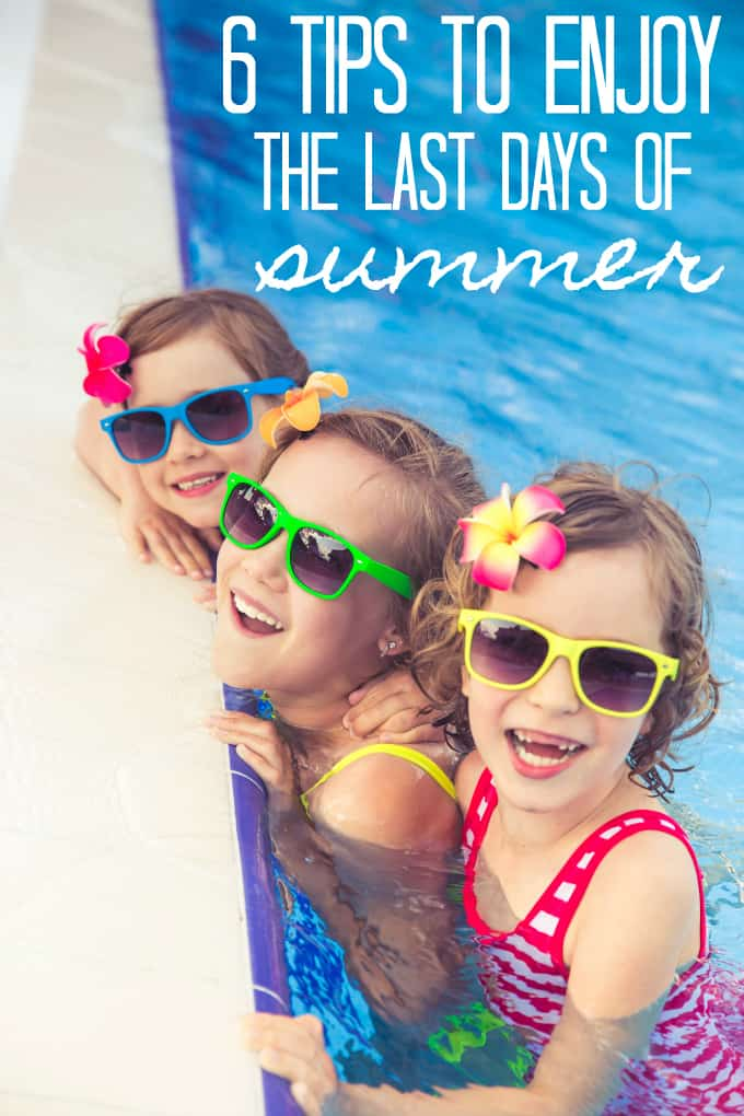 6 Tips to Enjoy the Last Days of Summer - Get your little ones ready for school without cutting short the summer fun.