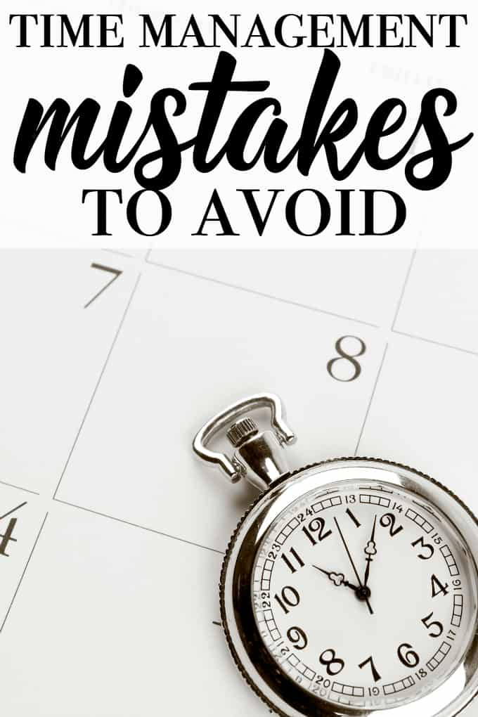 Time Management Mistakes to Avoid - At work or at home, there are things you can do to save time for the things that matter.