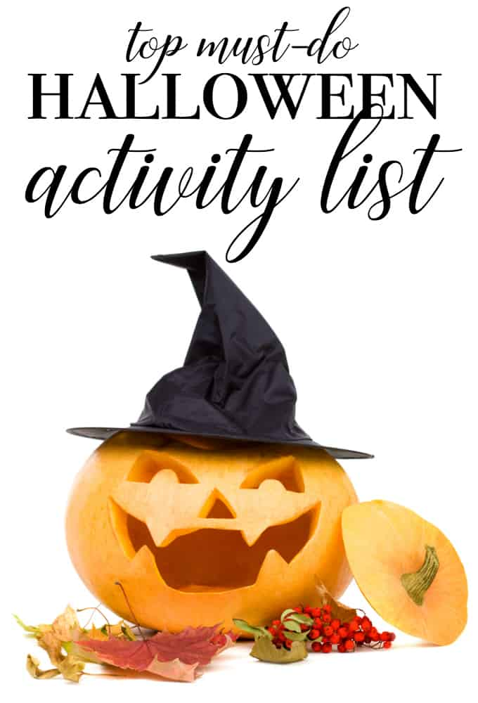 Top MUST DO Halloween Activity List - These may become your family's new traditions for Halloween!
