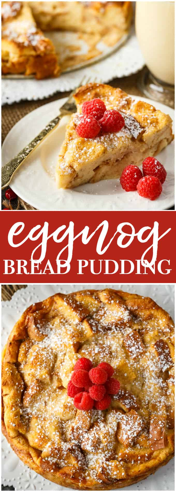 Eggnog Bread Pudding - Serve it warm from the oven with a big glass of eggnog. Each bite practically melts in your mouth.