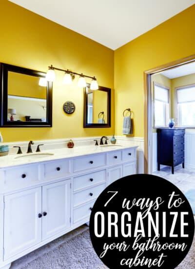 7 Ways to Organize Your Bathroom Cabinet