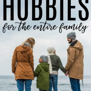 Budget Friendly Hobbies for the Whole Family
