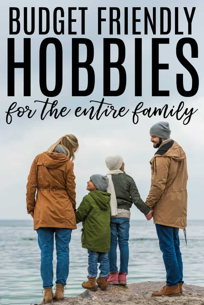 Budget Friendly Hobbies for the Whole Family - It IS possible to have fun without spending a fortune!