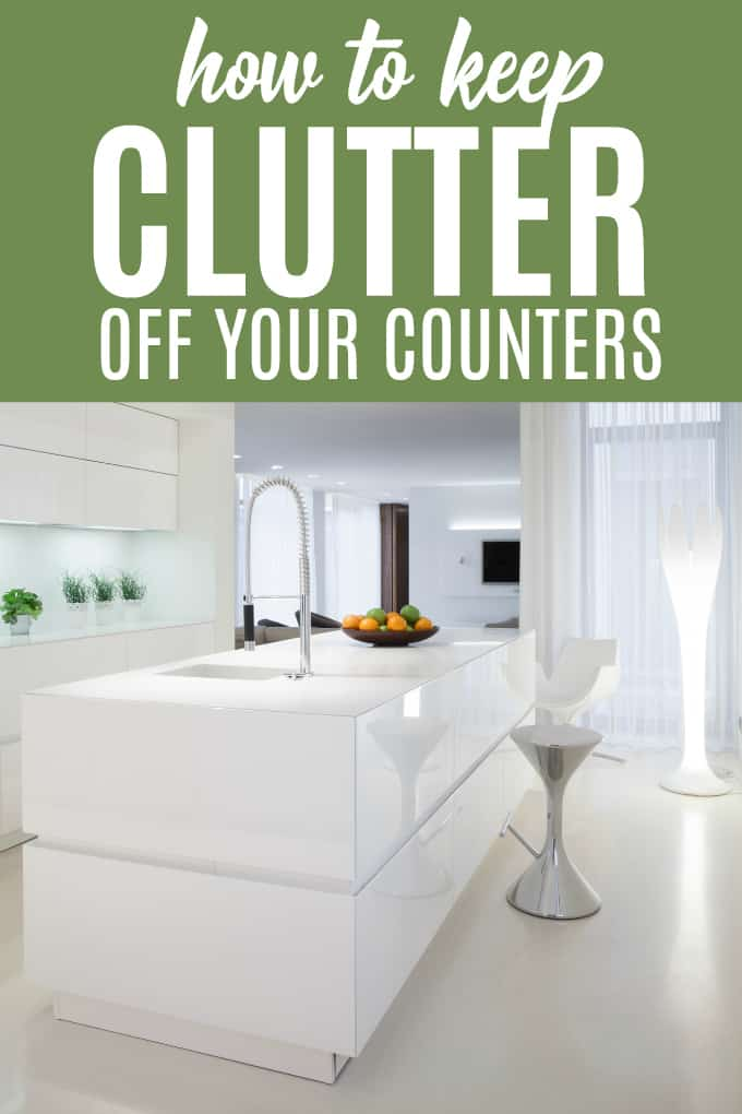 How to Keep Clutter Off Your Counters - Learn how to regain control of your counters and avoid clutter creeping back.