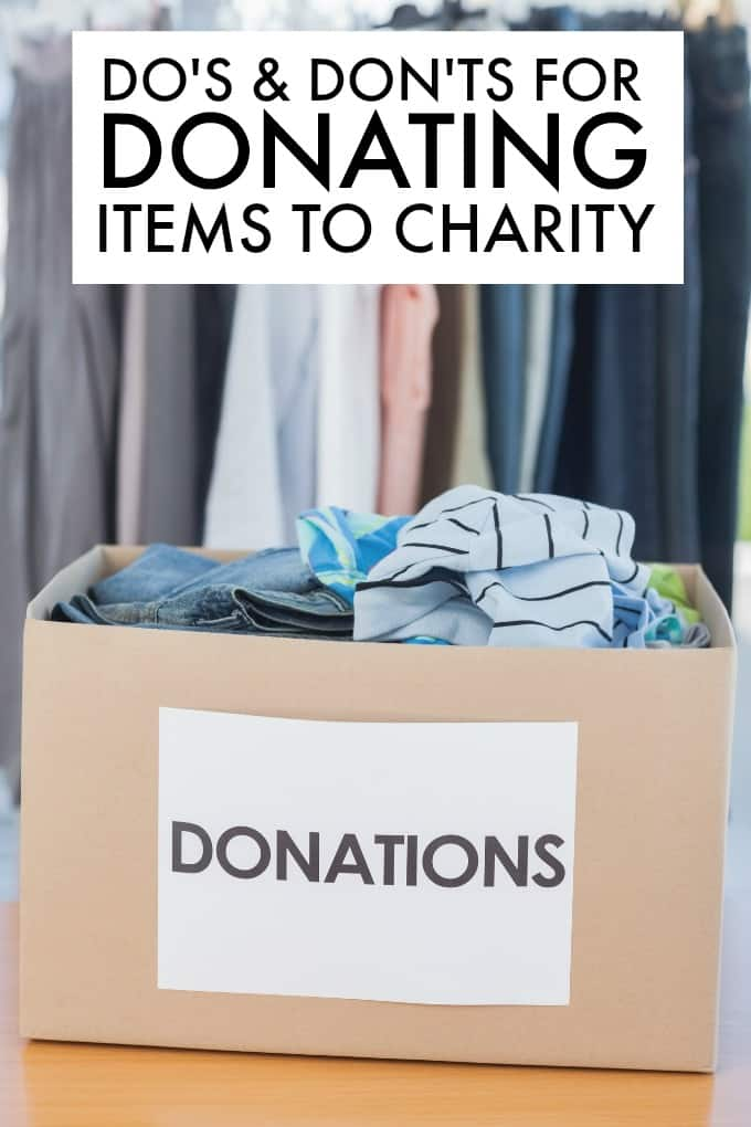 Do's and Don'ts for Donating Items to Charity - If you're clearing out your closets and storage areas and thinking about whether or not it would be appropriate to donate items to charity, you need these tips!