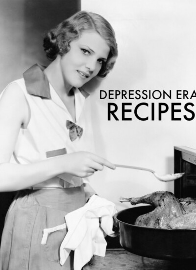 Depression Era Recipes to Bring Your Cooking Back to Basics