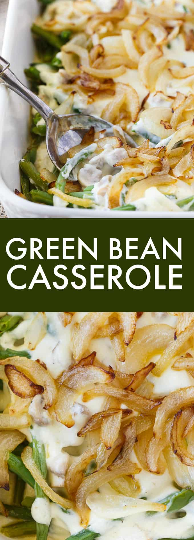 Green Bean Casserole - Comfort food supreme! This homemade side dish is creamy and delicious. No canned soup!