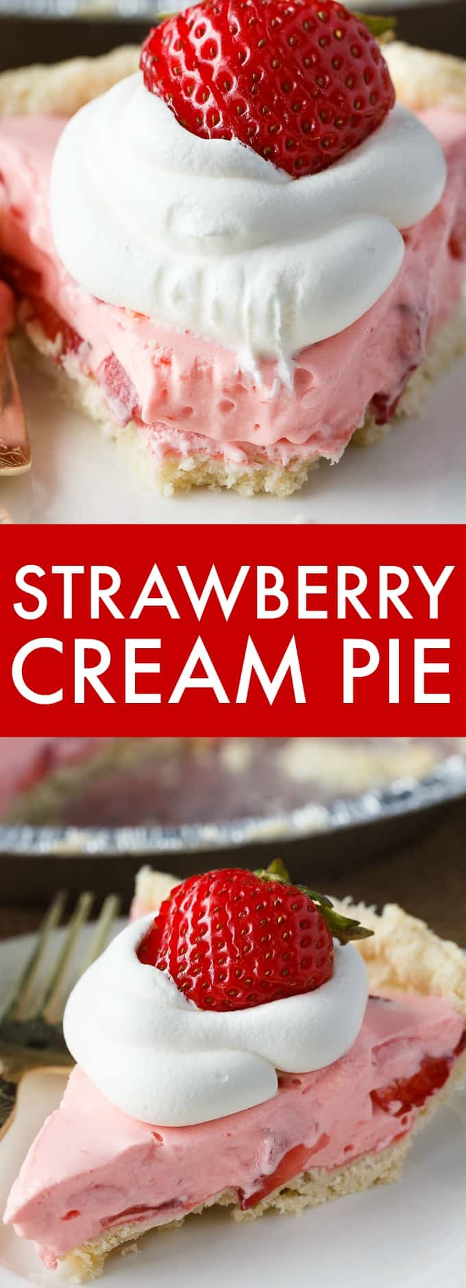 Strawberry Cream Pie - A simple summer dessert that's super fresh and fruity. Made with just six ingredients and no baking!