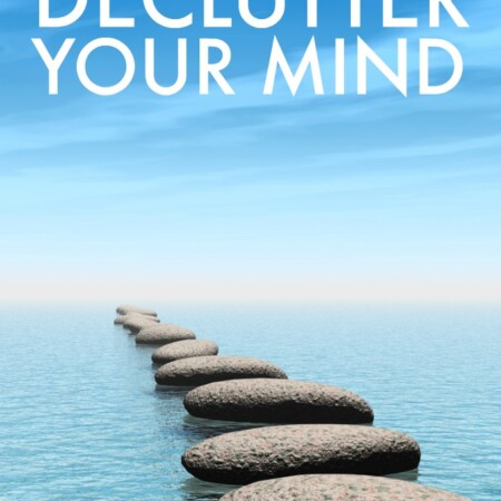 9 Ways to Declutter Your Mind
