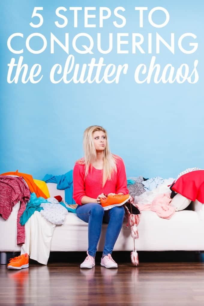 5 Steps to Conquering the Clutter Chaos - Get rid of the clutter around your house once and for all with these simple tips!