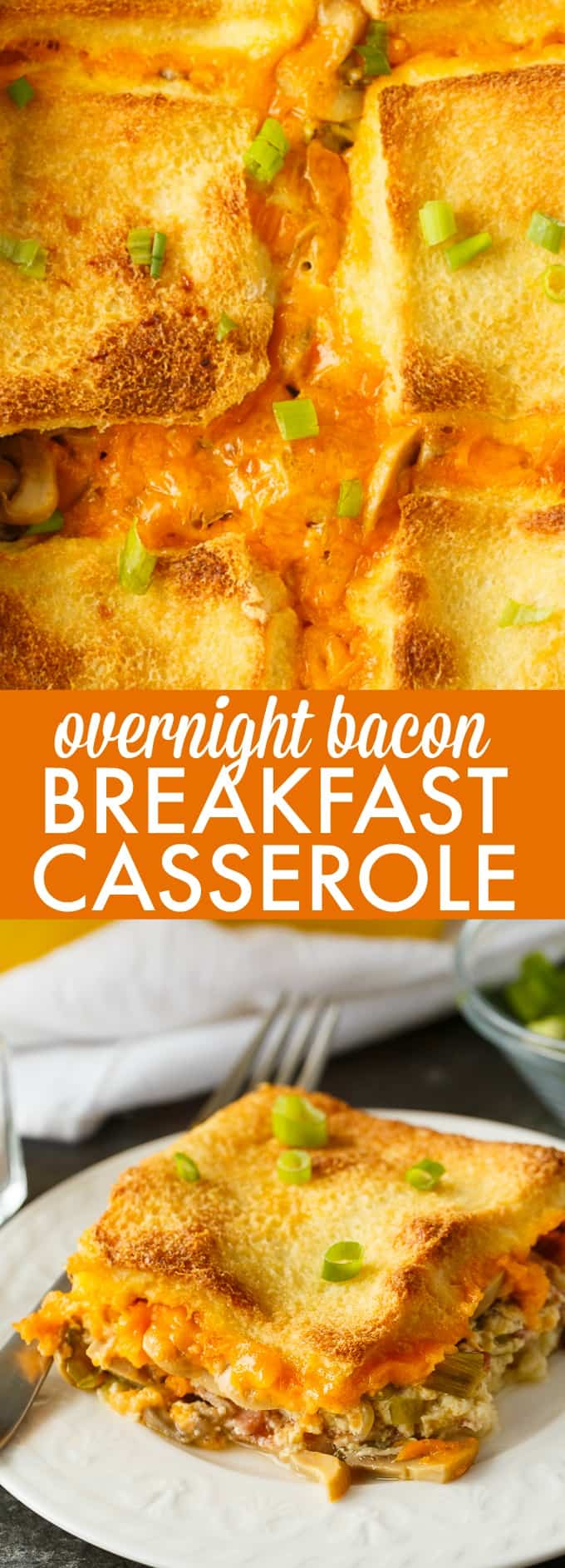 Overnight Bacon Breakfast Casserole - Prep this easy breakfast casserole the night before and bake it in the morning. Made with loads of bacon, mushrooms and cheese!