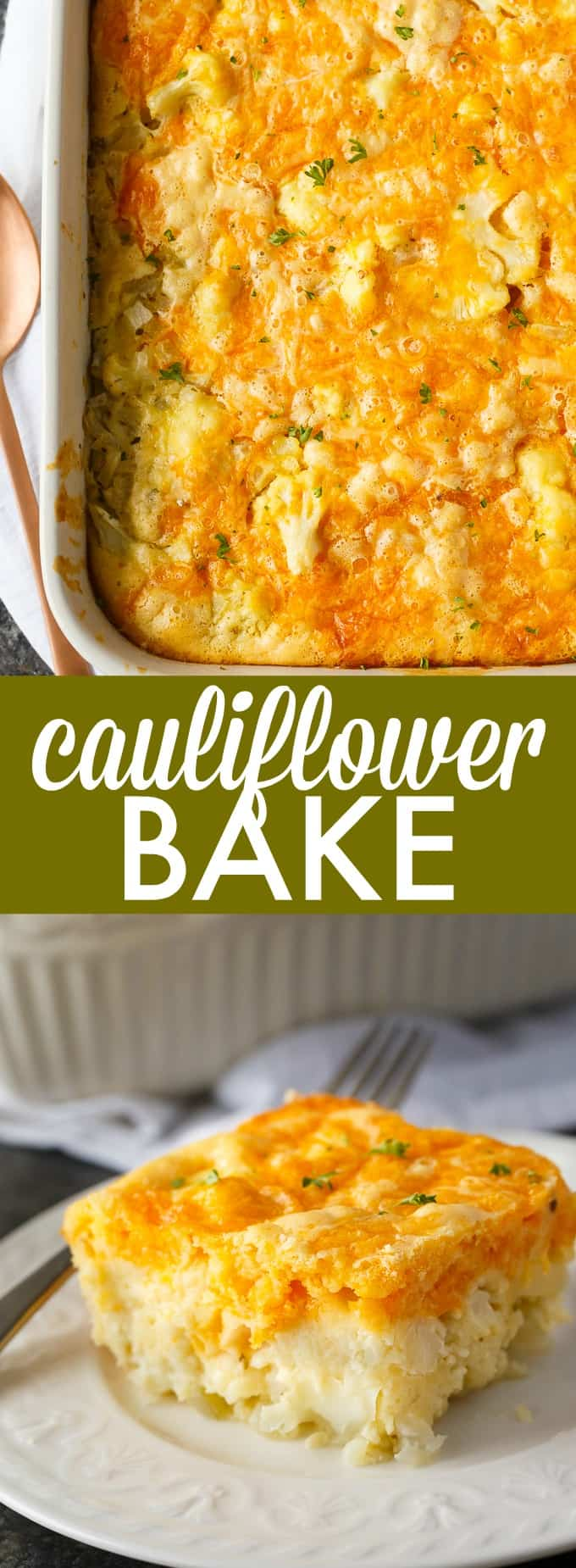 Cauliflower Bake - A cheesy and impossibly easy casserole! Even cauliflower haters love this yummy recipe.