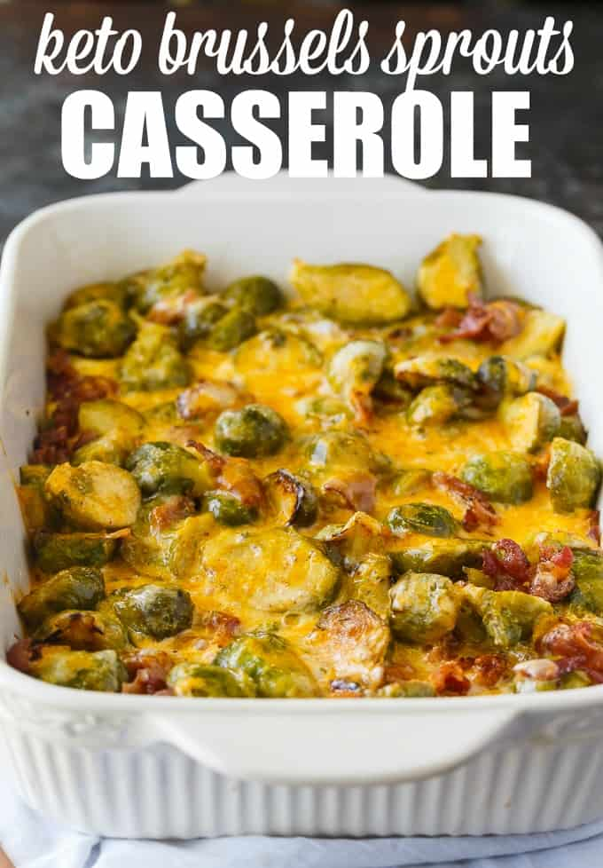 Keto Brussels Sprouts Casserole - Cheesy comfort food you can enjoy guilt-free! This delicious Keto casserole is made with tender Brussels Sprouts, bacon and loads of cheese.
