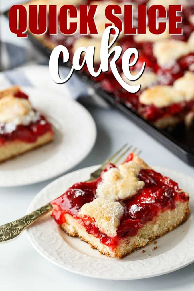 Quick Slice Cake - A simple fruit topped cake recipe made on a cookie sheet. The cake is sweet and dense and you can use any fruit pie filling you love!