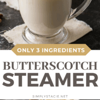 Butterscotch Steamer - Enjoy a hot, sweet drink with creamy butterscotch flavor. Only 3 ingredients and ready in 5 minutes!