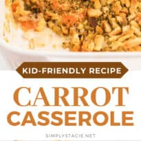 Carrot Casserole - This comforting vegetable side dish recipe is creamy, cheesy with a buttery stuffing topping. Baked to perfection, it's also kid-friendly and a delicious way to get your kids to eat more veggies.