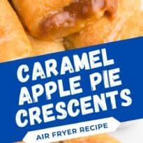 Caramel Apple Pie Crescents - The most simple apple dessert made in your air fryer in minutes! Buttery golden crescent roll pastry is wrapped around sweet apple pie filling and caramel with a sugar drizzle on top.
